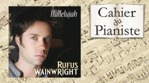 Rufus Wainwright/Cohen- Hallelujah pour piano solo