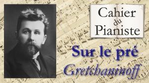 10_sur-le-pre-de-alexandre-gretchaninoff